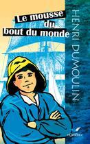 Couverture du livre « Le mousse du bout du monde » de Henri Dumoulin aux éditions D'orbestier