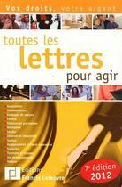 Couverture du livre « Toutes les lettres pour agir (édition 2012) » de Collectif aux éditions Lefebvre