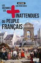 Couverture du livre « Les histoires les plus inattendues du peuple français » de Jean-Pierre Rorive aux éditions La Boite A Pandore