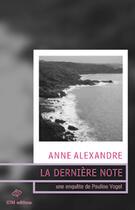Couverture du livre « La dernière note » de Anne Alexandre aux éditions Ktm Editions