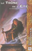 Couverture du livre « La légende arthurienne t.2 ; le trône de l'été » de Gillian Bradshaw aux éditions Nestiveqnen