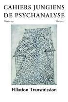 Couverture du livre « CAHIERS JUNGIENS DE PSYCHANALYSE T.141 ; filiation transmission » de Cahiers Jungiens De Psychanalyse aux éditions Cahiers Jungiens De Psychanalyse