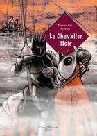 Couverture du livre « Le chevalier noir » de Christelle Le Guen et Marjolaine Pereira aux éditions Millefeuille