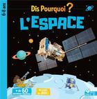 Couverture du livre « Dis pourquoi ?; l'espace » de Mathilde Paris aux éditions Deux Coqs D'or