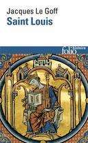 Couverture du livre « Saint Louis » de Jacques Le Goff aux éditions Gallimard