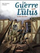 Couverture du livre « La guerre des Lulus T.5 ; 1918, le Der des ders » de Regis Hautiere et Hardoc aux éditions Casterman