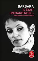 Couverture du livre « Il était un piano noir... mémoires interrompus » de Barbara aux éditions Lgf