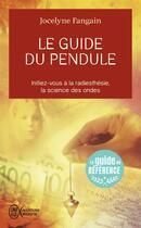 Couverture du livre « Le guide du pendule » de Jocelyne Fangain aux éditions J'ai Lu
