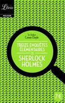 Couverture du livre « Treize enquêtes élémentaires de Sherlock Holmes » de Arthur Conan Doyle aux éditions J'ai Lu