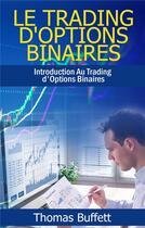 Couverture du livre « Le trading d'options binaires » de Thomas Buffett aux éditions Books On Demand