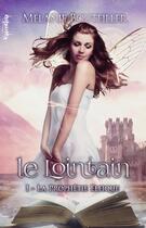 Couverture du livre « Le lointain t.1 ; la prophétie elfique » de Melanie Bouteiller aux éditions Valentina