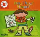 Couverture du livre « Hou ! hou ! Simon ! le déficit d'attention » de Brigitte Marleau aux éditions Boomerang Jeunesse