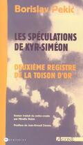 Couverture du livre « La toison d'or t.2 ; les speculations de kyr-simeon » de Borjslav Pekic aux éditions Agone