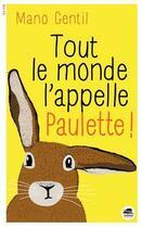 Couverture du livre « Tout le monde l'appelle Paulette ! » de Mano Gentil aux éditions Oskar