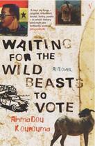 Couverture du livre « Waiting For The Wild Beasts To Vote » de Ahmadou Kourouma aux éditions Random House Digital