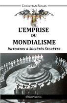 Couverture du livre « L'emprise du mondialisme ; initiation & sociétés secrètes » de Christian Rouas aux éditions Omnia Veritas