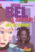 Couverture du livre « Mon bel amour... ma déchirure » de Jacqueline Woodson aux éditions Hachette Jeunesse