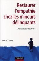 Couverture du livre « Restaurer l'empathie chez les mineurs délinquants » de Omar Zanna aux éditions Dunod