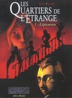 Couverture du livre « Les Quartiers De L'Etrange T.1 ; L'Epicurien » de St-Jo et St-Ef aux éditions Drugstore