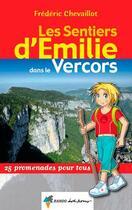 Couverture du livre « Les sentiers d'Emilie ; dans le Vercors ; 25 promenades pour tous » de Frederic Chevaillot aux éditions Rando Editions