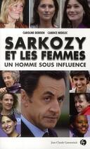 Couverture du livre « Sarkozy et les femmes ; un homme sous influence » de Derrien/Nedelec aux éditions Jean-claude Gawsewitch