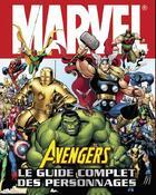 Couverture du livre « Avengers ; le guide complet des personnages » de Collectif aux éditions Carabas