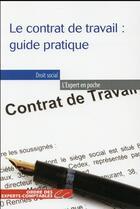 Couverture du livre « Le contrat de travail : guide pratique » de Alice Fages et Nicolas Gallissot aux éditions Oec