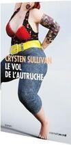 Couverture du livre « Le vol de l'autruche » de Crysten Sullivan aux éditions Carnets Nord