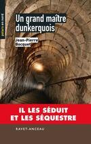 Couverture du livre « Un grand maître dunkerquois » de Jean-Pierre Bocquet aux éditions Ravet-anceau