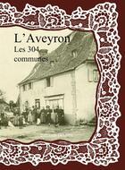 Couverture du livre « L'Aveyron ; les 304 communes » de Collectif aux éditions Delattre