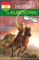 Couverture du livre « Histoire du Kurdistan t.1 ; des origines à 1918 » de Luc Pauwels et Tina Pauwels aux éditions Yoran Embanner