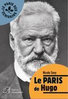 Couverture du livre « Le Paris de Hugo » de Nicole Savy aux éditions Alexandrines