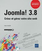 Couverture du livre « Joomla! 3.8 ; créez et gérez votre site web » de Didier Mazier aux éditions Eni