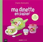 Couverture du livre « Ma dînette en papier » de Virginie Desmoulins aux éditions Mango