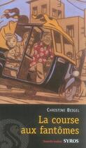 Couverture du livre « La course aux fantômes » de Christine Beigel aux éditions Syros