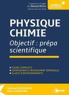 Couverture du livre « Physique-chimie ; objectif : prépa scientifique ; cours complets, compléments programme terminale ; sujets d'entraînements » de Mathieu Boussiron et Niels Gaudouen aux éditions Breal