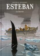 Couverture du livre « Esteban t.3 ; la survie » de Matthieu Bonhomme aux éditions Dupuis