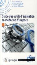 Couverture du livre « Guide des outils d'évaluation en médecine d'urgence » de Guillaume Debaty et Carlos El Khoury aux éditions Springer