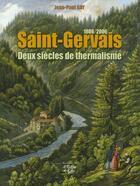 Couverture du livre « Saint-Gervais, deux siècles de thermalisme (1806-2006) » de Jean-Paul Gay aux éditions La Fontaine De Siloe