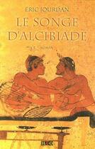Couverture du livre « Le Songe D'Alcibiade » de Eric Jourdan aux éditions H&o