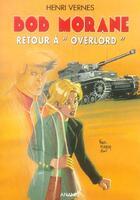Couverture du livre « Bob Morane ; retour à Overlord » de Henri Vernes aux éditions Ananke