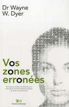 Couverture du livre « Vos zones erronées » de Wayne W. Dyer aux éditions De Mortagne