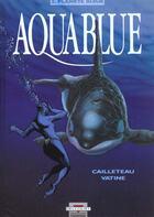 Couverture du livre « Aquablue t.2 ; planète bleue » de Thierry Cailleteau et Olivier Vatine et Ciro Tota aux éditions Delcourt