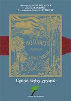 Couverture du livre « Contes serbo-croates ; histoires autour d'une unité oubliée » de Lagny et Delatour aux éditions Le Verger Des Hesperides