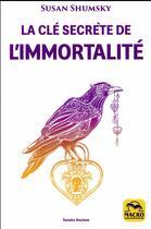 Couverture du livre « La clé secrète de l'immortalité (2e édition) » de Susan Shumsky aux éditions Macro Editions