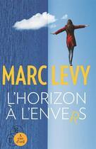 Couverture du livre « L'horizon à l'envers » de Marc Levy aux éditions A Vue D'oeil