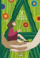 Couverture du livre « X comme adoption » de Laura Rosano et Sylvie Aupetit-Sarzaud aux éditions Utopique