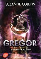 Couverture du livre « Gregor T.5 ; la prophétie du temps » de Suzanne Collins aux éditions Hachette Jeunesse