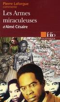 Couverture du livre « Les armes miraculeuses d'Aimé Césaire » de Pierre Laforgue aux éditions Gallimard