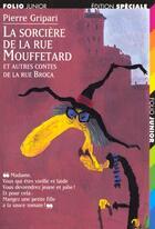 Couverture du livre « La sorciere de la rue mouffetard et autres contes de la rue broca » de Gripari/Pilorget aux éditions Gallimard-jeunesse